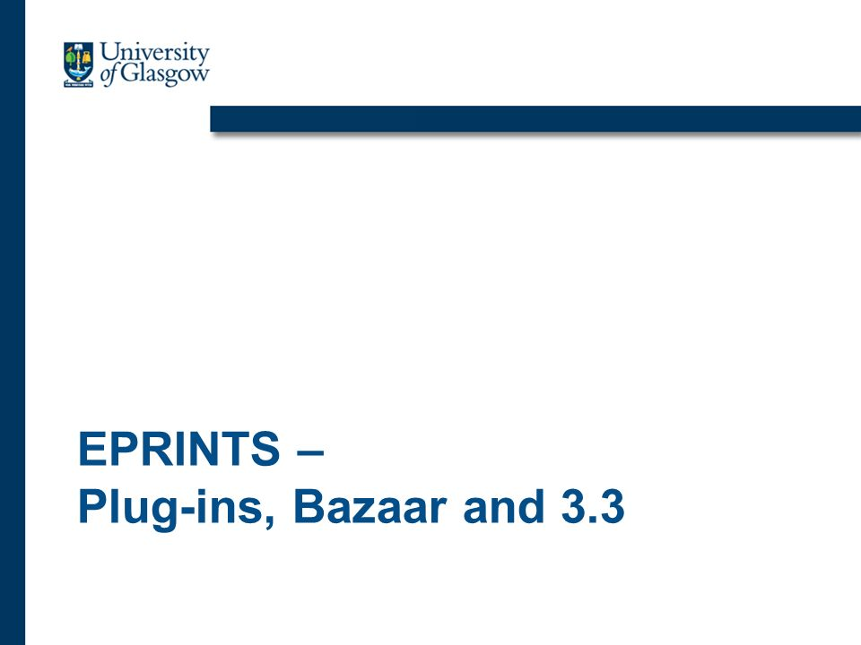 EPRINTS – Plug-ins, Bazaar and 3.3