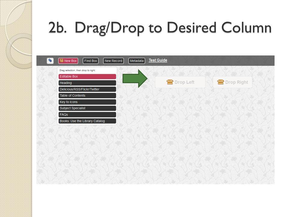 2b. Drag/Drop to Desired Column