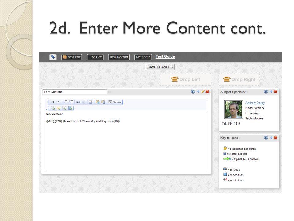 2d. Enter More Content cont.