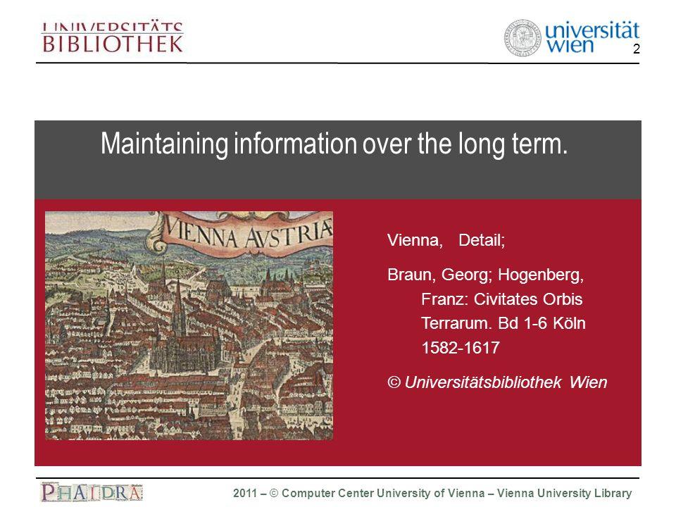 Phaidra 2011 – © Computer Center University of Vienna – Vienna University Library 2 Vienna, Detail; Braun, Georg; Hogenberg, Franz: Civitates Orbis Terrarum.