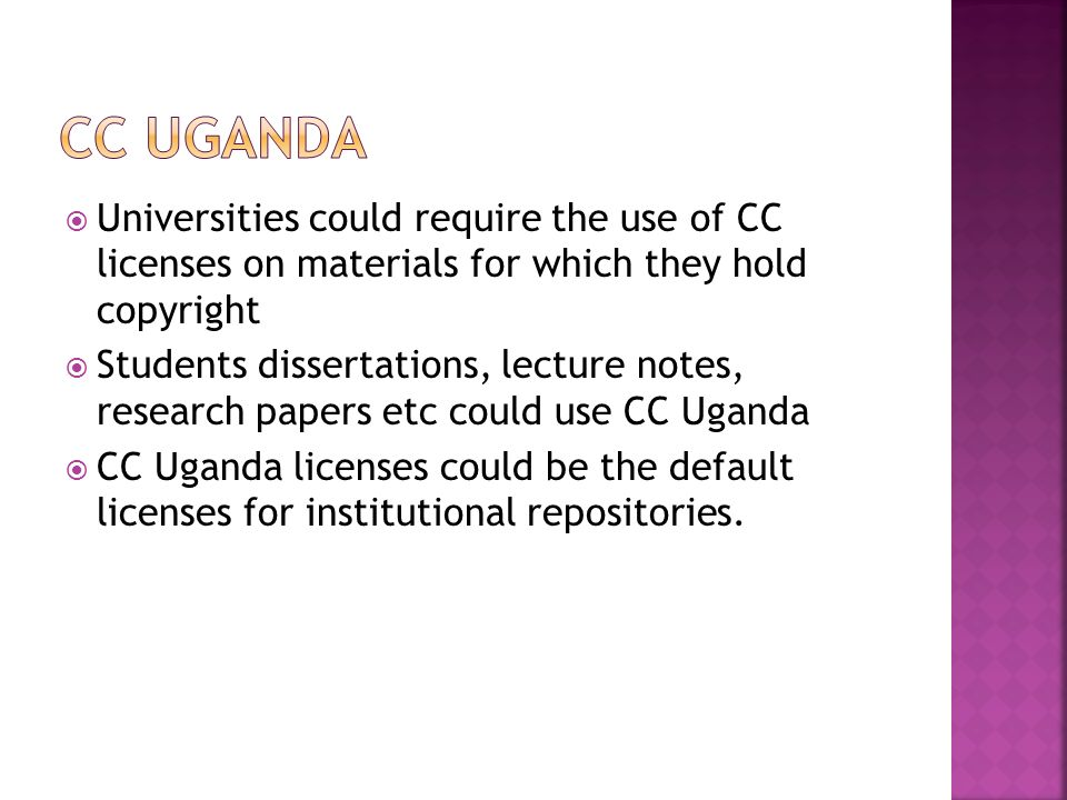 Universities could require the use of CC licenses on materials for which they hold copyright Students dissertations, lecture notes, research papers et