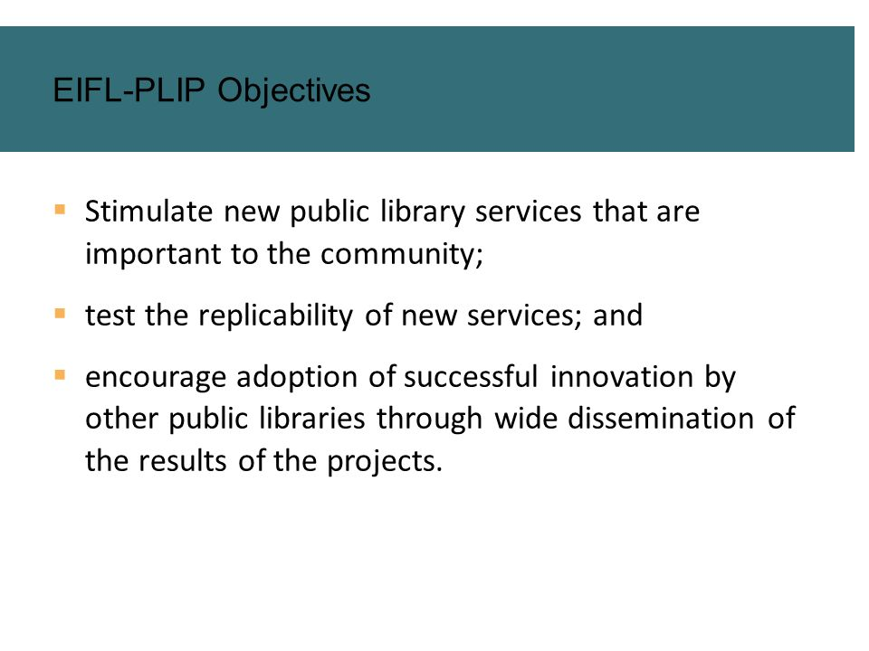 Stimulate new public library services that are important to the community; test the replicability of new services; and encourage adoption of successfu