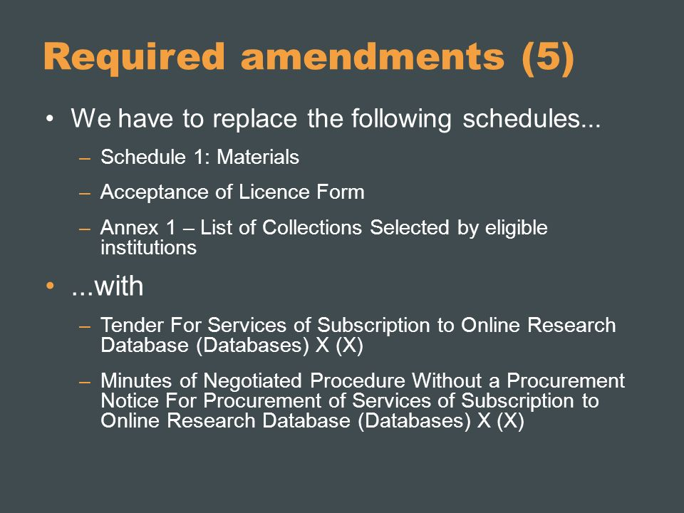 Required amendments (5) We have to replace the following schedules...