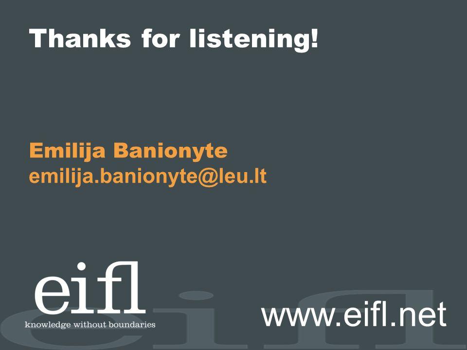 Thanks for listening! Emilija Banionyte emilija.banionyte@leu.lt www.eifl.net