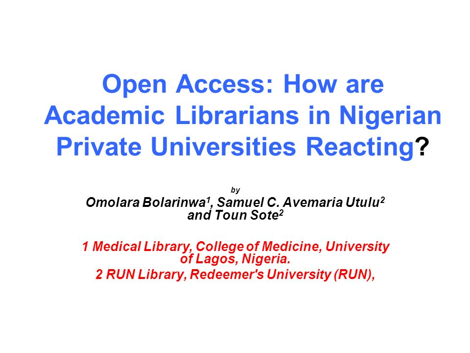 Open Access: How are Academic Librarians in Nigerian Private Universities Reacting.