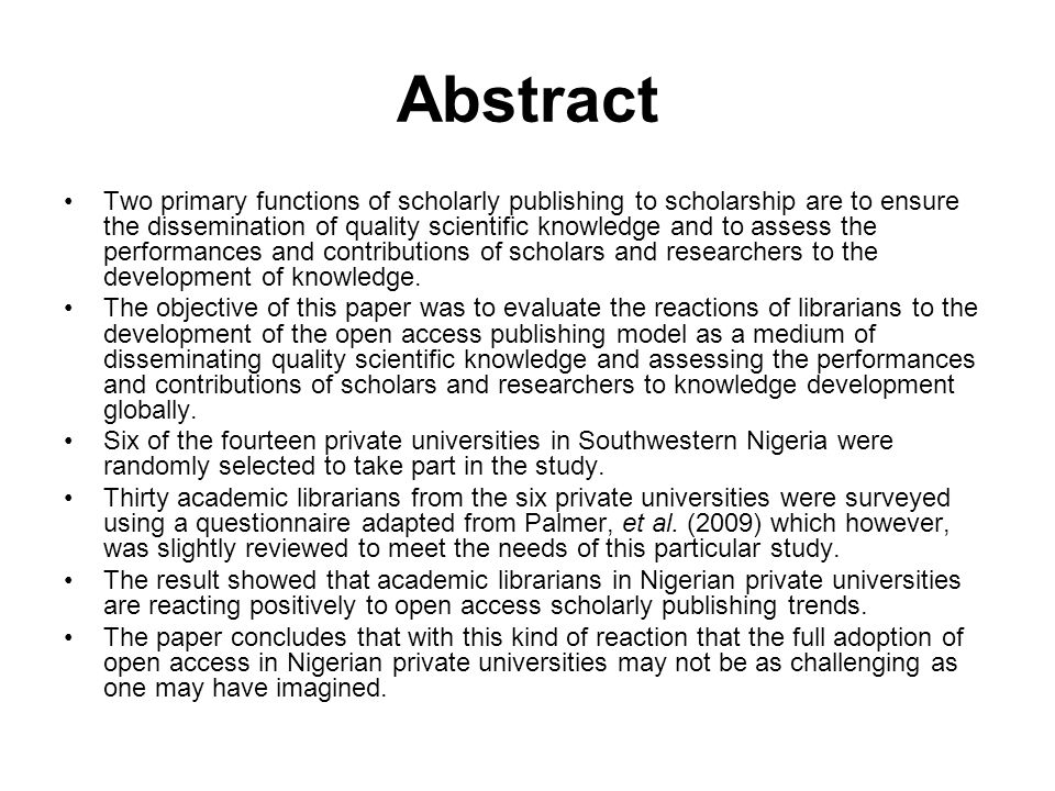 Abstract Two primary functions of scholarly publishing to scholarship are to ensure the dissemination of quality scientific knowledge and to assess the performances and contributions of scholars and researchers to the development of knowledge.