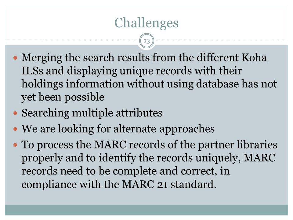 Challenges Merging the search results from the different Koha ILSs and displaying unique records with their holdings information without using databas