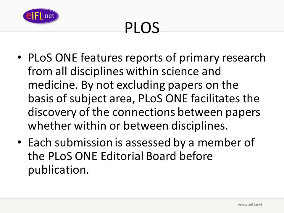 PLOS PLoS ONE features reports of primary research from all disciplines within science and medicine.