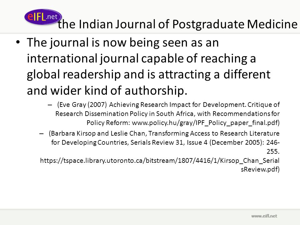 the Indian Journal of Postgraduate Medicine The journal is now being seen as an international journal capable of reaching a global readership and is attracting a different and wider kind of authorship.