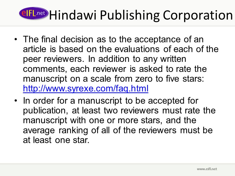 Hindawi Publishing Corporation The final decision as to the acceptance of an article is based on the evaluations of each of the peer reviewers.