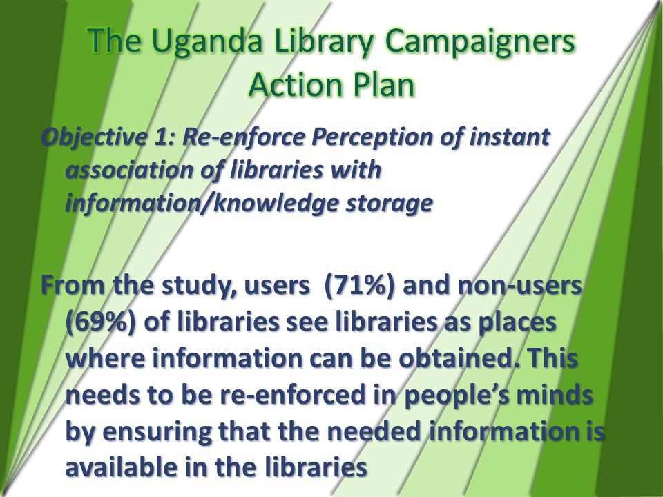 Objective 1: Re-enforce Perception of instant association of libraries with information/knowledge storage From the study, users (71%) and non-users (6