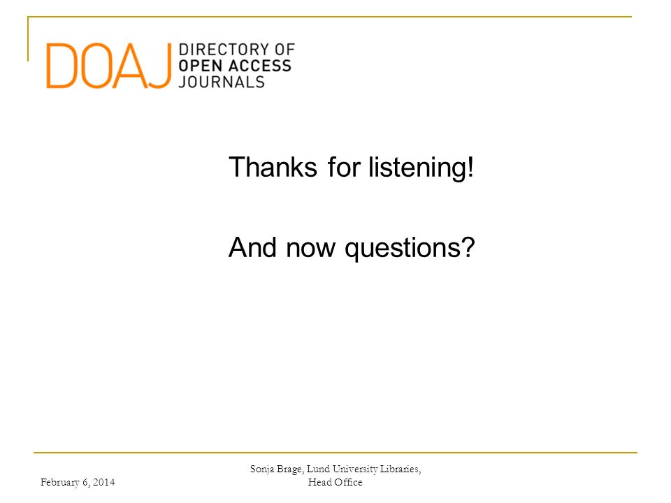 Thanks for listening. And now questions.