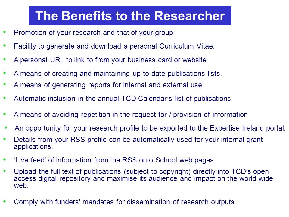 Promotion of your research and that of your group The Benefits to the Researcher Facility to generate and download a personal Curriculum Vitae.