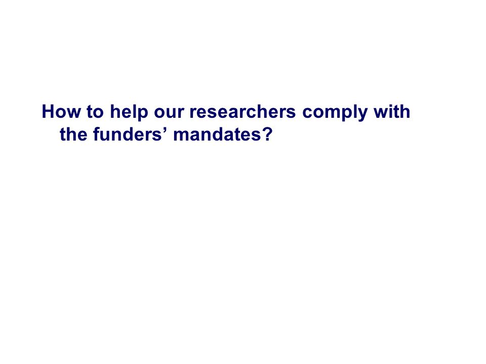 How to help our researchers comply with the funders mandates