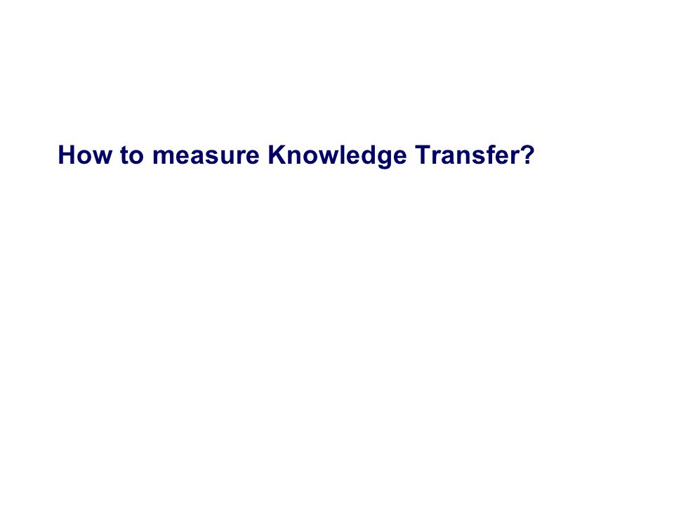 How to measure Knowledge Transfer?