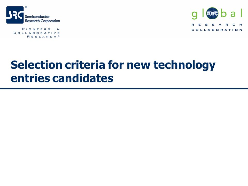 Minimum Requirement Criteria The minimum requirements criteria for a new technology to be considered as a candidate for ERD chapter is sufficient research activity, e.g.