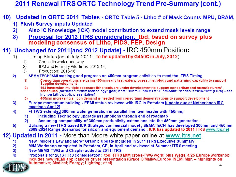 4 10) Updated in ORTC 2011 Tables - ORTC Table 5 - Litho # of Mask Counts MPU, DRAM, 1) Flash Survey inputs Updated 2)Also IC Knowledge (ICK) model co