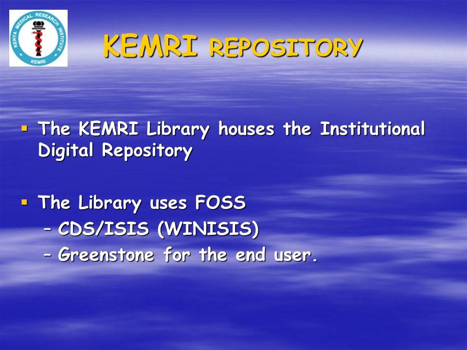 KEMRI REPOSITORY The KEMRI Library houses the Institutional Digital Repository The KEMRI Library houses the Institutional Digital Repository The Libra