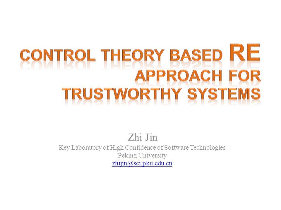 Zhi Jin Key Laboratory of High Confidence of Software Technologies Peking University zhijin@sei.pku.edu.cn
