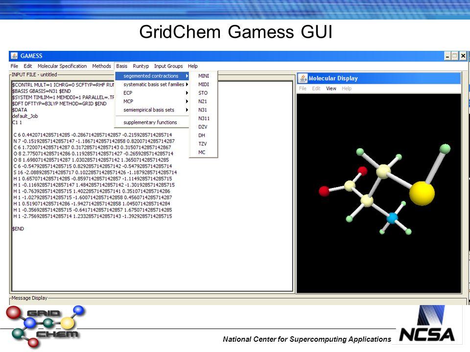 National Center for Supercomputing Applications GridChem Gamess GUI