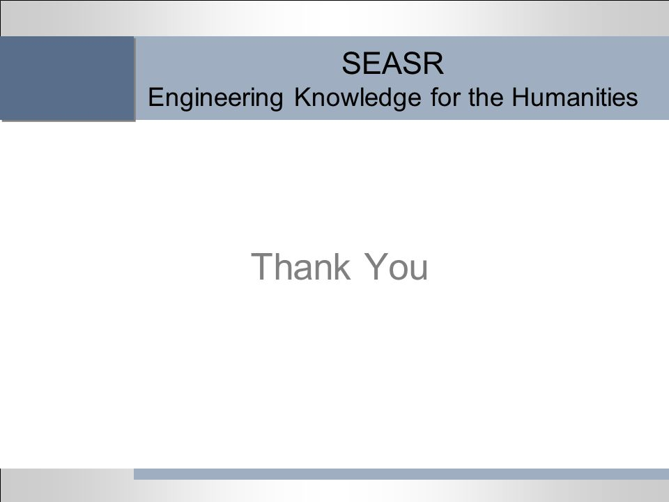 SEASR Engineering Knowledge for the Humanities Thank You