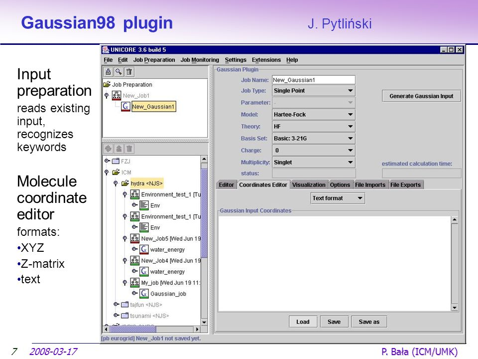 2008-03-17 P. Bała (ICM/UMK) Gaussian98 plugin J. Pytliński Input preparation reads existing input, recognizes keywords Molecule coordinate editor for