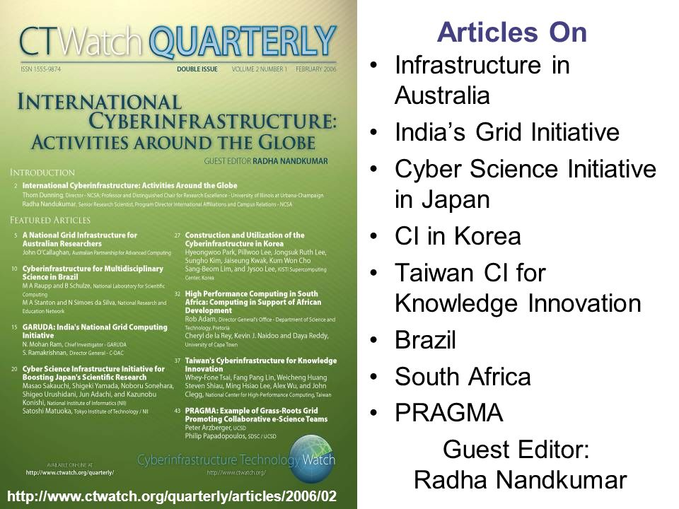 Articles On Infrastructure in Australia Indias Grid Initiative Cyber Science Initiative in Japan CI in Korea Taiwan CI for Knowledge Innovation Brazil South Africa PRAGMA   Guest Editor: Radha Nandkumar