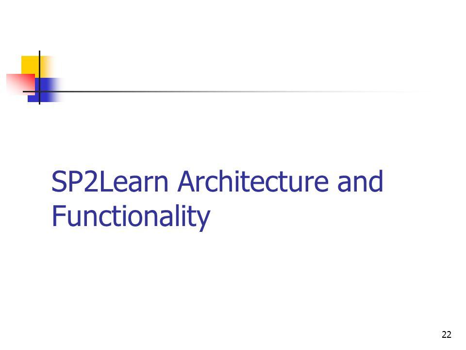 22 SP2Learn Architecture and Functionality