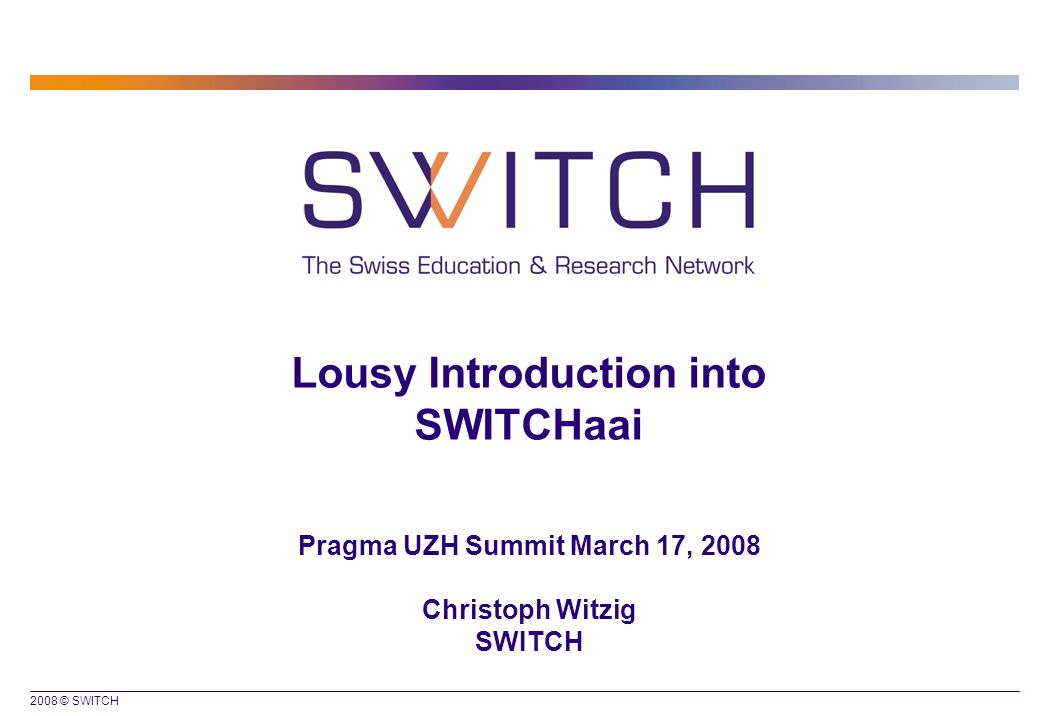 2008 © SWITCH 2 University A Library B University C Without AAI Student Admin Web Mail e-Learning Literature DB e-Learning Research DB Authorization User Administration Authentication Resource Credentials Tedious user registration at all resources Unreliable and outdated user data at resources Different login processes Many different passwords Many resources not protected due to difficulties Often IP-based authorization Costly implementation of inter-institutional access e-Journals