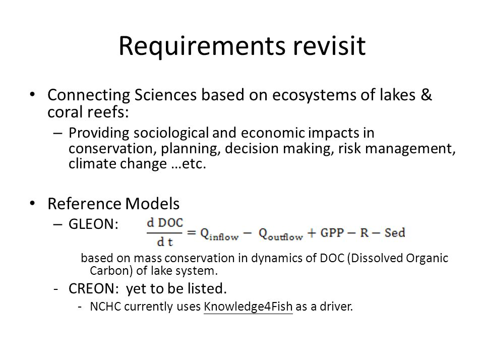 Requirements revisit Connecting Sciences based on ecosystems of lakes & coral reefs: – Providing sociological and economic impacts in conservation, pl