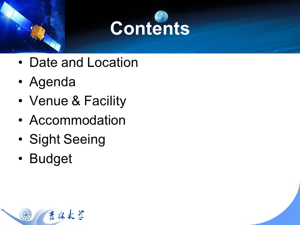 Contents Date and Location Agenda Venue & Facility Accommodation Sight Seeing Budget