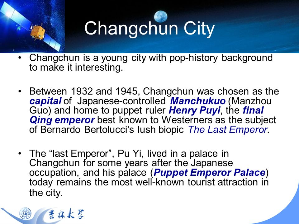 Changchun City Changchun is a young city with pop-history background to make it interesting.