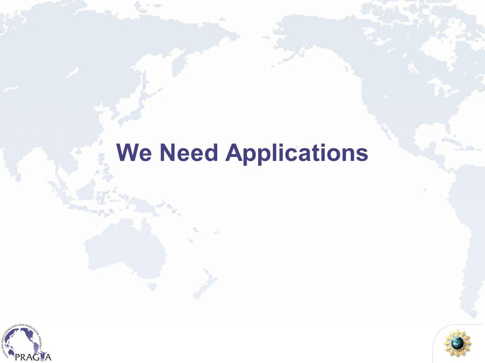 We Need Applications