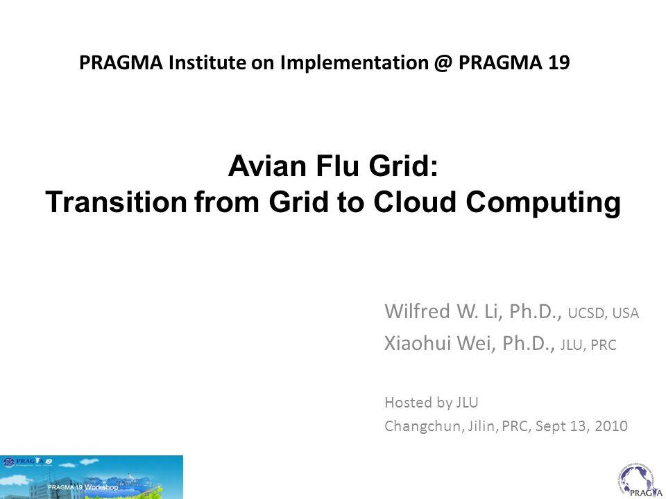 PRAGMA Institute on Implementation @ PRAGMA 19 Wilfred W.