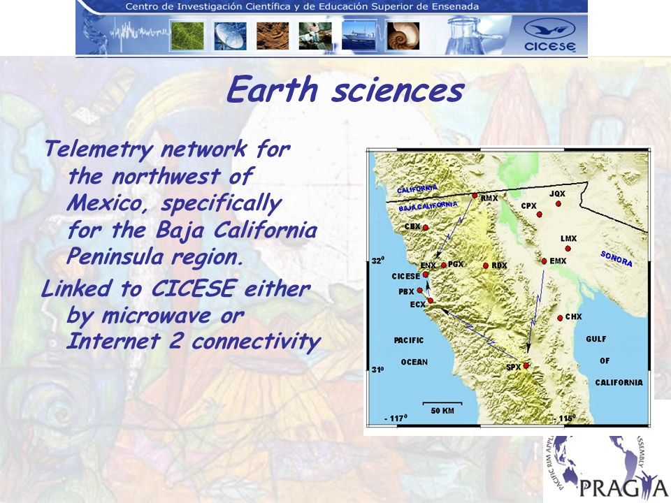 Earth sciences Telemetry network for the northwest of Mexico, specifically for the Baja California Peninsula region.