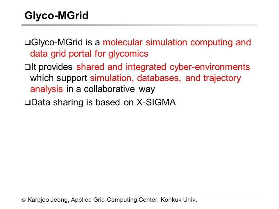 © Karpjoo Jeong, Applied Grid Computing Center, Konkuk Univ.