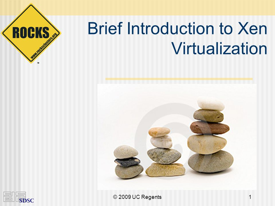 © 2009 UC Regents1 Brief Introduction to Xen Virtualization