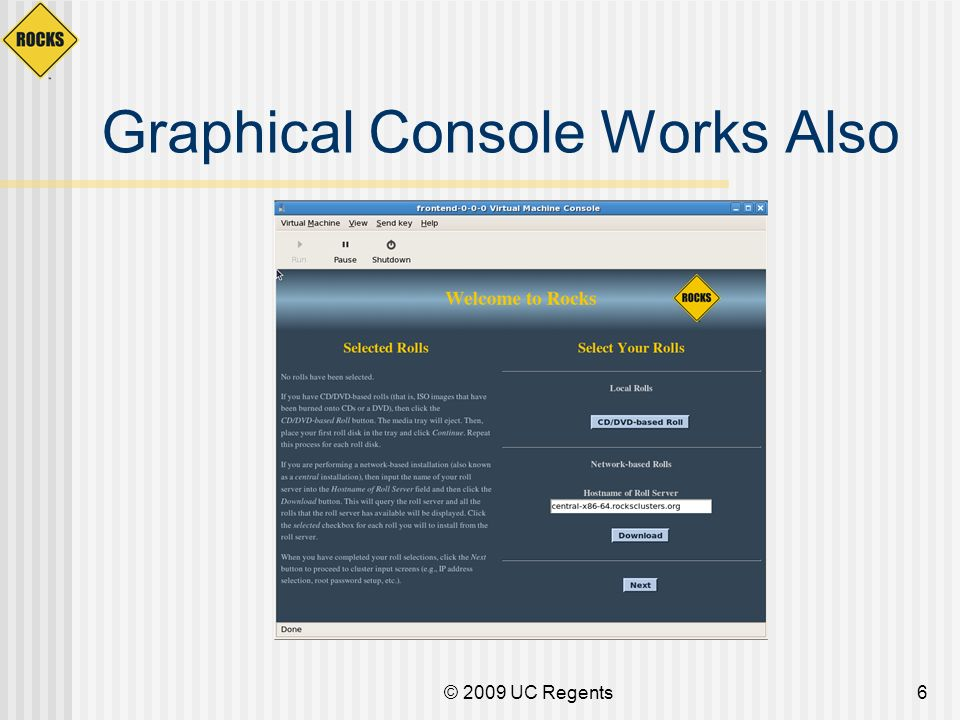 Graphical Console Works Also © 2009 UC Regents6