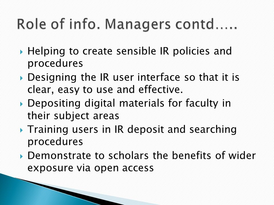 Helping to create sensible IR policies and procedures Designing the IR user interface so that it is clear, easy to use and effective.