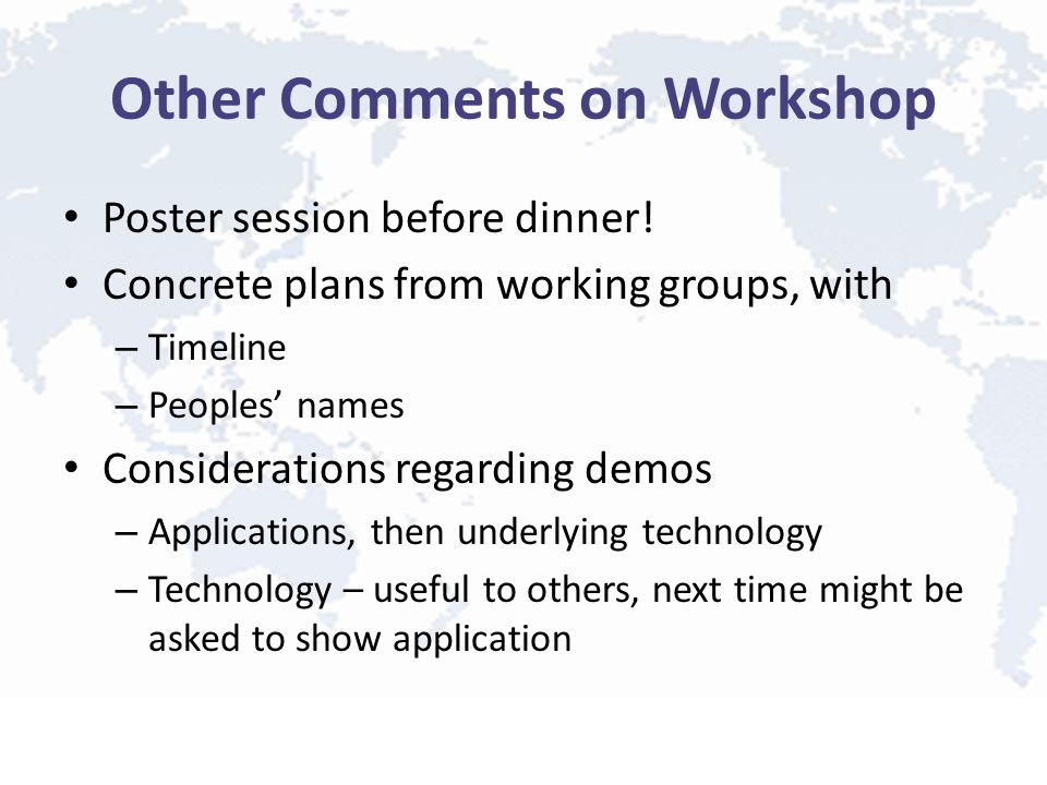 Other Comments on Workshop Poster session before dinner.