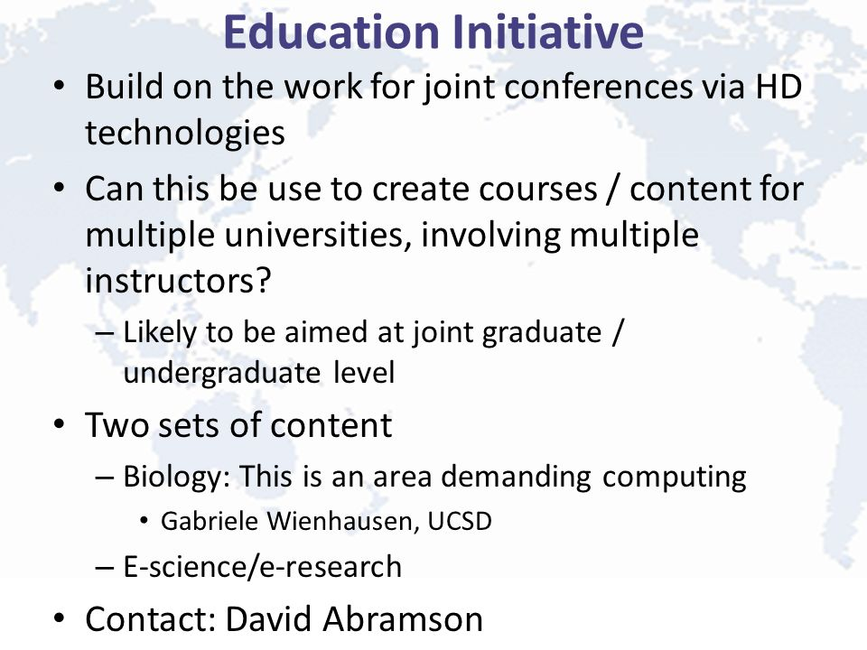 Education Initiative Build on the work for joint conferences via HD technologies Can this be use to create courses / content for multiple universities, involving multiple instructors.