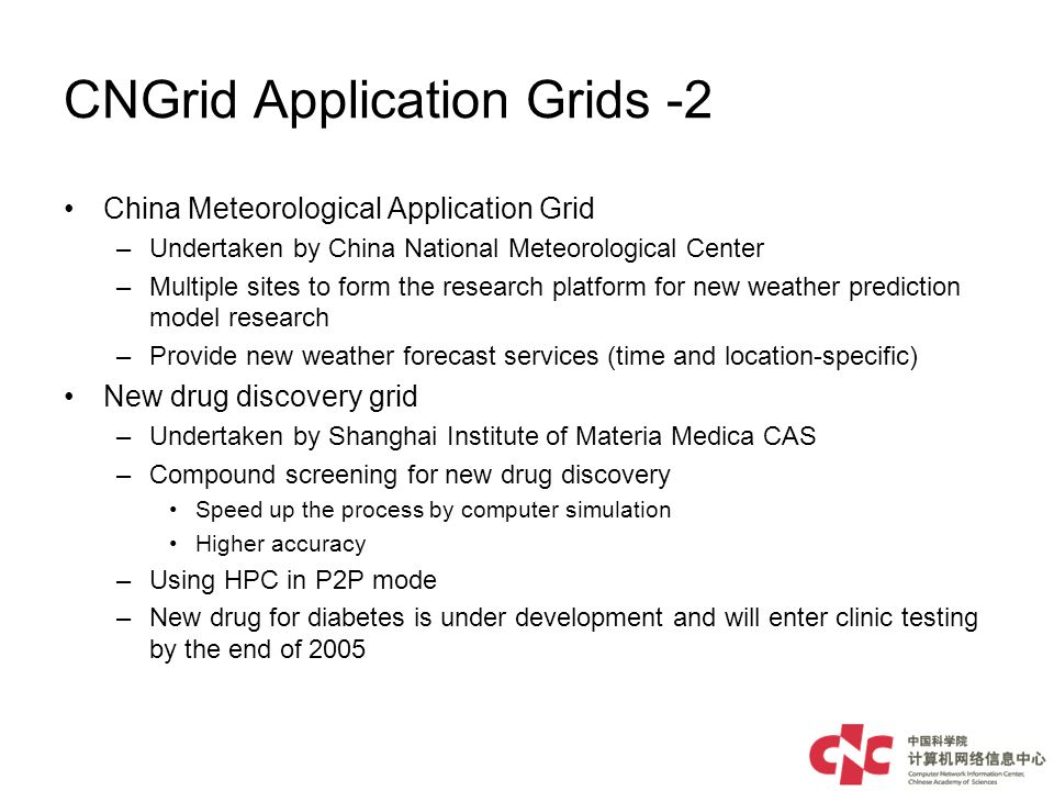 CNGrid Application Grids -2 China Meteorological Application Grid –Undertaken by China National Meteorological Center –Multiple sites to form the rese
