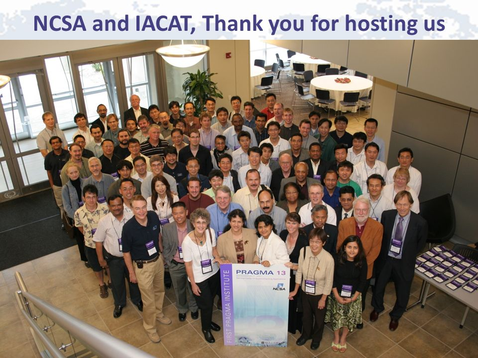NCSA and IACAT, Thank you for hosting us