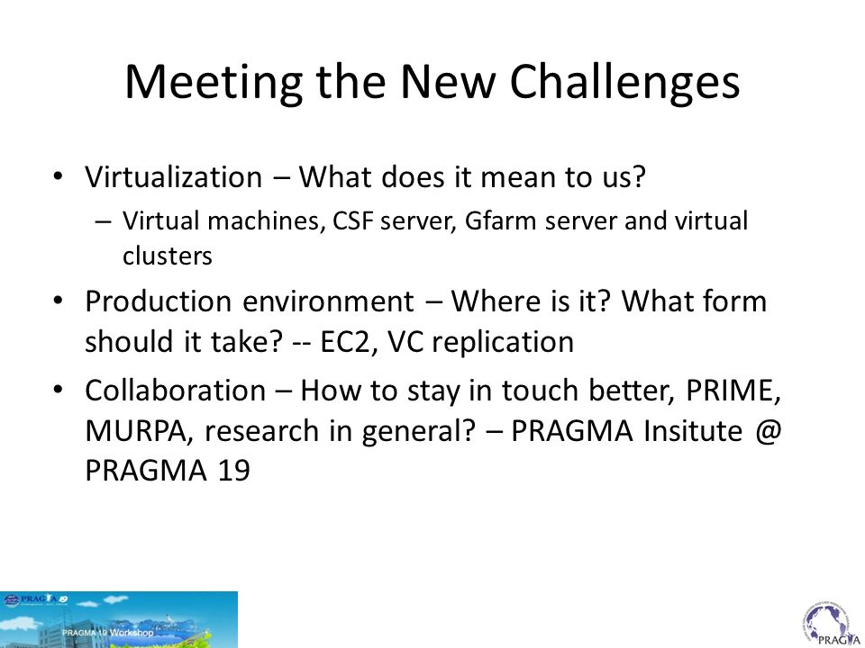 Meeting the New Challenges Virtualization – What does it mean to us.