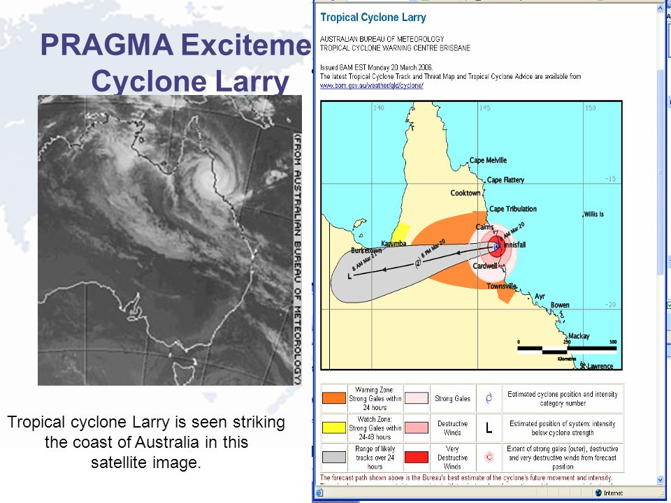 PRAGMA Excitement Cyclone Larry Tropical cyclone Larry is seen striking the coast of Australia in this satellite image.