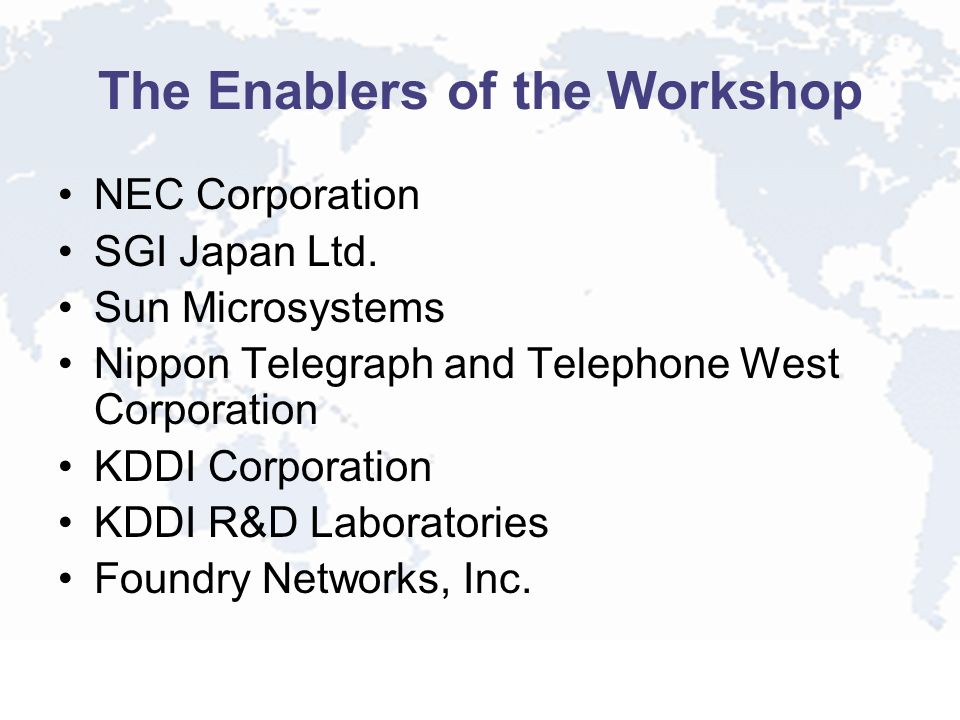 The Enablers of the Workshop NEC Corporation SGI Japan Ltd.