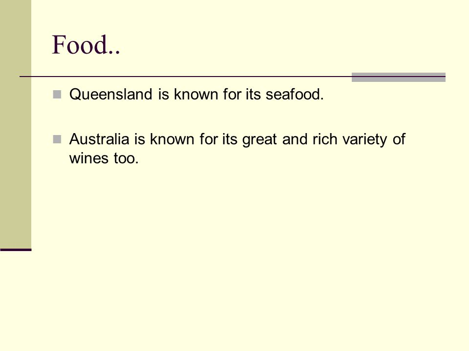 Food..Queensland is known for its seafood.