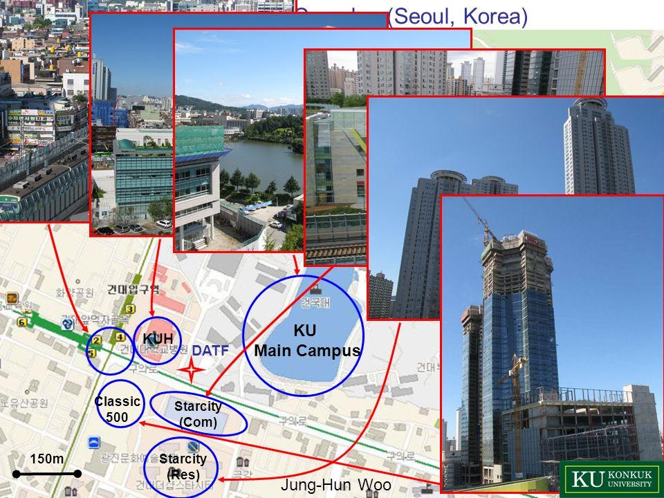 Konkuk University Complex (Seoul, Korea) 150m KUH KU Main Campus Starcity (Com) Starcity (Res) Classic 500 DATF Jung-Hun Woo