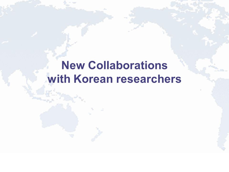 New Collaborations with Korean researchers