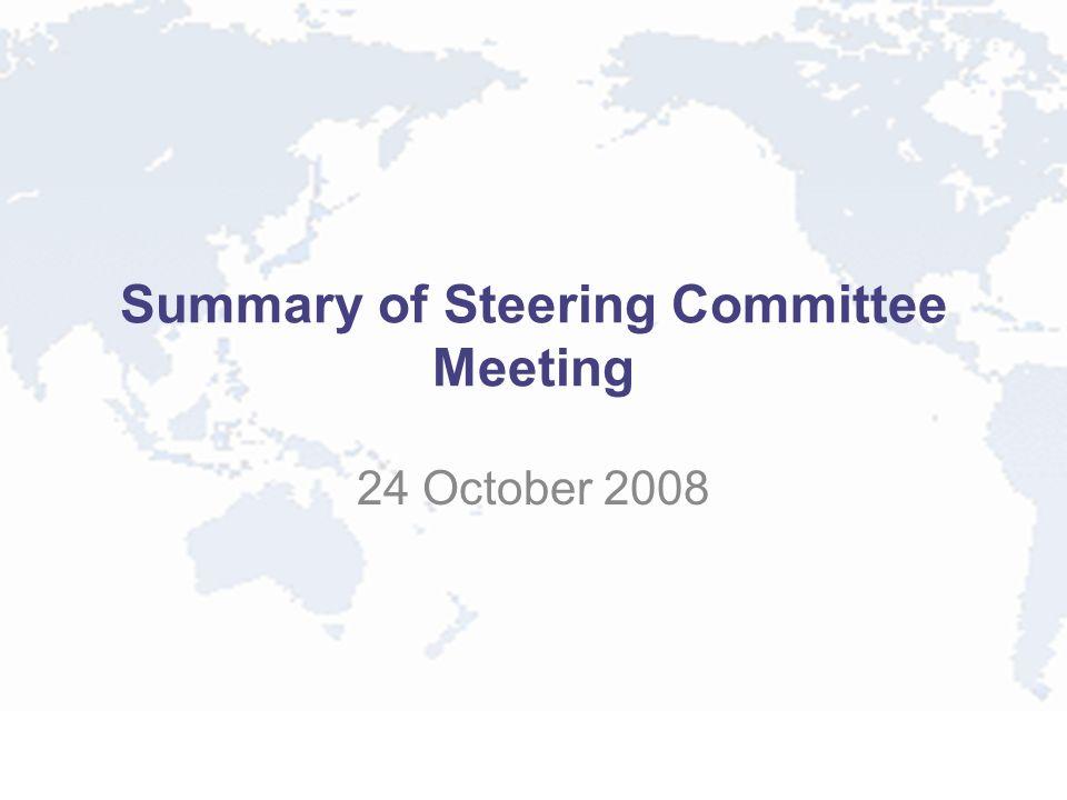 Summary of Steering Committee Meeting 24 October 2008